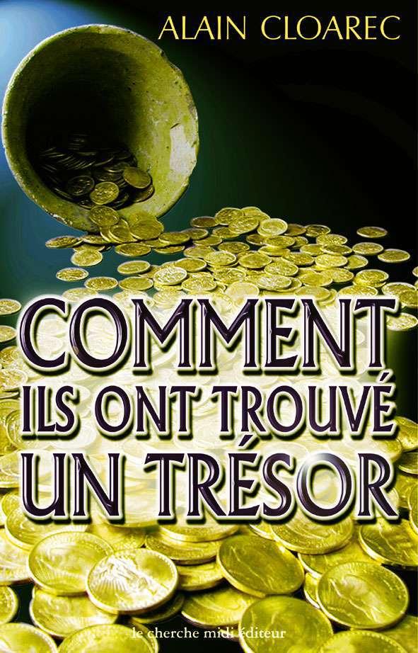 Couverture du livre Comment ils ont trouvé un trésor par Alain Cloarec